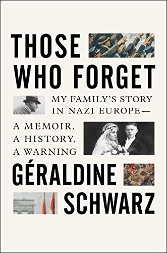 Book Cover: Those Who Forget: My Family's Story in Nazi Europe – A Memoir, A History, A Warning