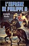 L'Espagne de Philippe II par Pérez