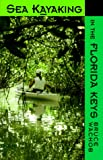 Sea Kayaking in the Florida Keys, Bruce Wachob, 1561641421