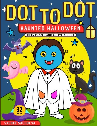 Dot To Dot: Haunted Halloween Dots Puzzle and Activity Book (Dot To Dot Halloween For Preschool)