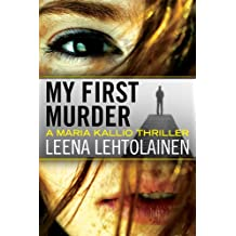 My First Murder (Maria Kallio Book 1)