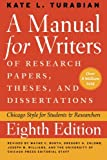 Manual for Writers of Research Papers, Theses, and Dissertations, Eighth Edition: Chicago Style for Students and Researchers (Chicago Guides to Writing, Editing, and Publishing)
