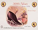 img - for 3000 Shoes from 1896: With Price Guide (Schiffer Book for Collectors and Designers) book / textbook / text book