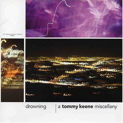 Drowning - A Tommy Keene Miscellany by Not Lame Records