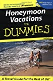 Honeymoon Vacations for Dummies, Risa Weinreb and Rachel Christmas Derrick, 0764563130