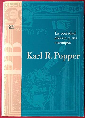 La Sociedad Abierta Y Sus Enemigos/ the Open Society and It's Enemies (Paidos Basica / Basic Paidos) (Spanish Edition)