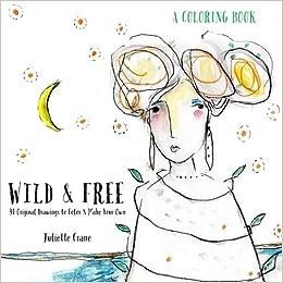 Buy Wild & Free Coloring Book: 34 Original Drawings to Color ...