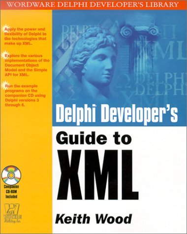 Download Delphi Developer's Guide to XML (Wordware Delphi Developer's Library) pdf