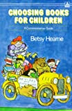Choosing Books for Children, Betsy Hearne, 0385301081