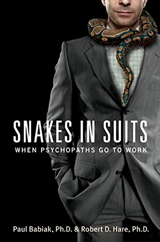 Read Online Snakes in Suits: When Psychopaths Go to Work pdf epub