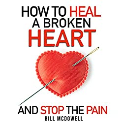 How to Heal a Broken Heart - and Stop the Pain