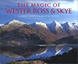 Magic of Wester Ross and Skye, Martin Moran and Clarrie Pashley, 0715311484