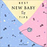 Best New Baby Tips, Vicki Lansky, 0916773639
