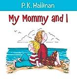 My Mommy and I, P. K. Hallinan, 082495520X