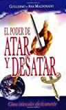 El Poder de Atar y Desatar, Guillermo Maldonado and Ana G. Maldonado, 1592720749