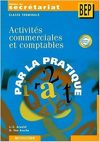 Ebook Gratuit En Format Pdf Activites Commerciales Et Comptables Terminale Metiers Du Secretariat Bep Pdf Djvu Fb2 2216089567 Telechargez Tous Les Livres