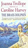 Front cover for the book The Brass Dolphin by Caroline Harvey