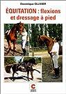 Equitation : Flexions et dressage à pied par Ollivier