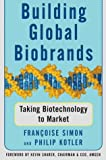 Building Global Biobrands, Francoise Simon and Philip Kotler, 074322244X