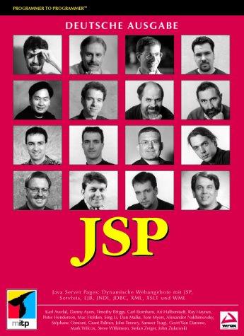 Java Server Pages professionell.Dynamische Webangebote mit JSP, Servlets, EJB, JNDI, JDBC, XML, XSLT und WML