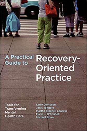 A Practical Guide To Recovery-oriented Practice: Tools For Transforming Mental Health Care por Larry Davidson epub