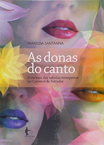 As donas do canto : o sucesso das estrelas-intrpretes no carnaval de Salvador.