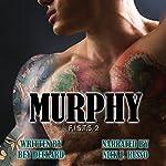 Murphy: F.I.S.T.S., Book 2 | Bey Deckard