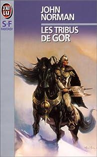 Le cycle de Gor, Tome 10 : Les tribus de Gor par John Norman