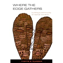 Where the Edge Gathers: Building a Community of Radical Inclusion