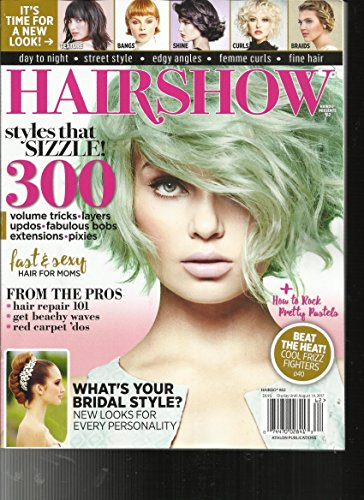 (HAIR SHOW MAGAZINE, ISSUE, 2017 # 62 STYLES THAT SIZZLE ! FAST & SEXY)