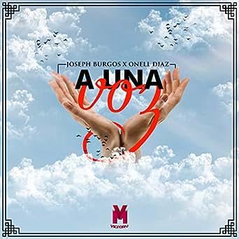Amazon.com: A una Voz: Onell Diaz & Joseph Burgos: MP3 Downloads