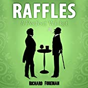 Raffles: A Perfect Wicket: Raffles, Book 3 | Richard Foreman