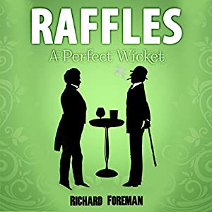 Raffles: A Perfect Wicket Audiobook