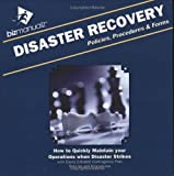 Disaster Recovery Policies, Procedures and Forms : How to Quickly Maintain your Operations when Disaster Strikes with Easily Editable Contingency Plan Policies and Procedures, Bizmanualz, Inc., 1931591016