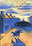 img - for A Thief on Morgan's Plantation (Mysteries in Time (Silver Moon Press)) by Lisa Banim (2000-04-02) book / textbook / text book