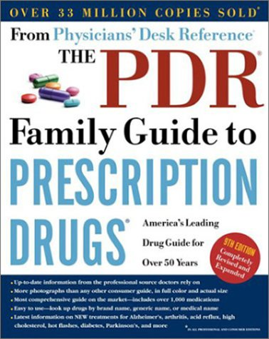 The PDR Family Guide to Prescription Drugs, 9th Edition: America's Leading Drug Guide for Over 50 Years (Physicians' Desk Reference Family Guide to Prescription Drugs)