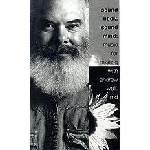 Sound Body, Sound Mind: Music for Healing