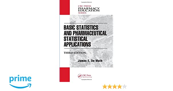 Basic statistics and pharmaceutical statistical applications basic statistics and pharmaceutical statistical applications third edition pharmacy education series 9781466596733 medicine health science books fandeluxe Images
