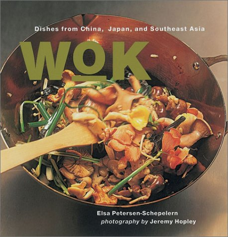Wok: Dishes from China, Japan and Southasia