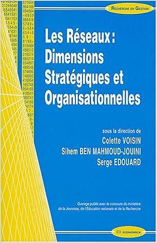 Livre gratuits en ligne Les réseaux : dimensions organisationnelles et stratégiques pdf epub