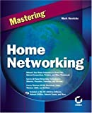 Mastering Home Networking, Mark Henricks, 0782126308