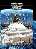 Cosmos Global Documentaries - Kathmandu: Valley Of The Gods