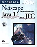 The Official Netscape Programming Java 1.1 with JFC 9781566047661