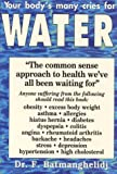 Your Body's Many Cries for Water: Anglicized Edition: Body Thirst Signals and the Damage of Chronic Dehydration Explained
