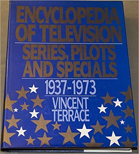 Encyclopedia of Television: Series, Pilots and Specials, 1937-1973 by Vincent Terrace (1986-03-03)