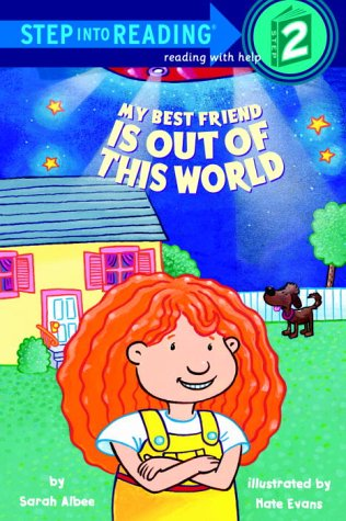 My Best Friend Is Out of This World (Step-Into-Reading, Step 2) by Random House Books for Young Readers