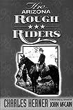 The Arizona Rough Riders, Charles Herner, 0927579111