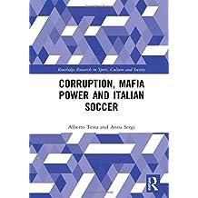 Corruption, Mafia Power and Italian Soccer