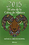 img - for 2015. El a o de la cabra de madera (Spanish Edition) book / textbook / text book