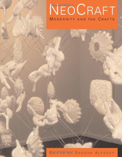 NeoCraft: Modernity and the Crafts
